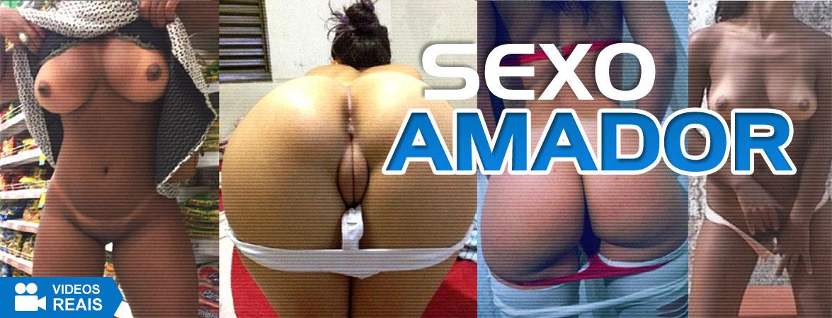 Sexo Amador, Fetiches, Voyeur e Flagras